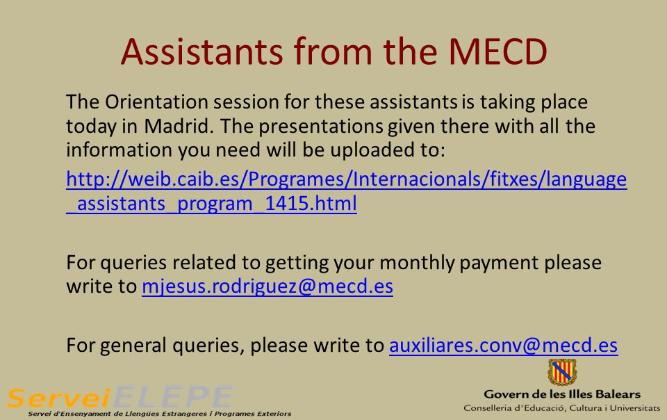 Assistants from the MECD The Orientation session for these assistants is taking place today in Madrid.