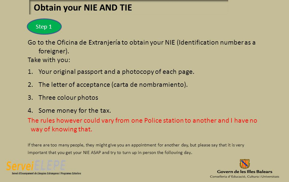 Go to the Oficina de Extranjería to obtain your NIE (Identification number as a foreigner).