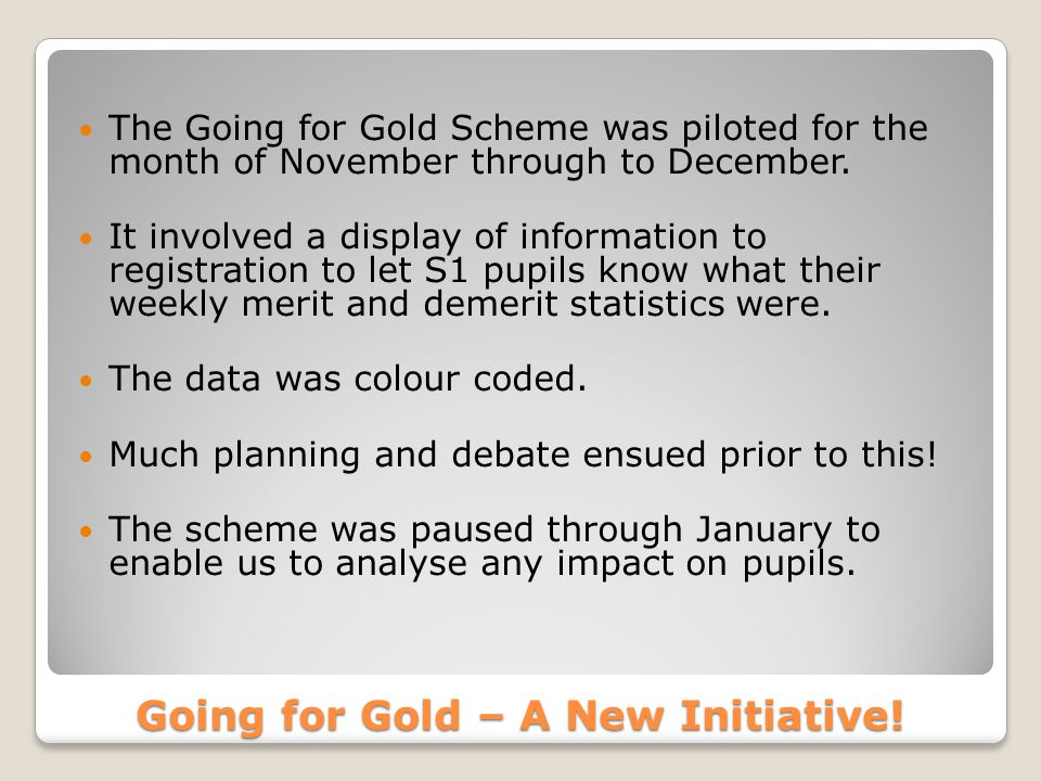Going for Gold – A New Initiative.