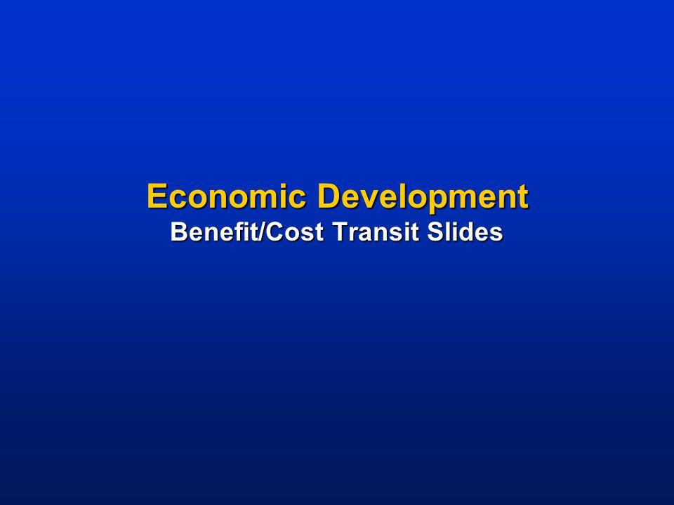 Economic Development Benefit/Cost Transit Slides