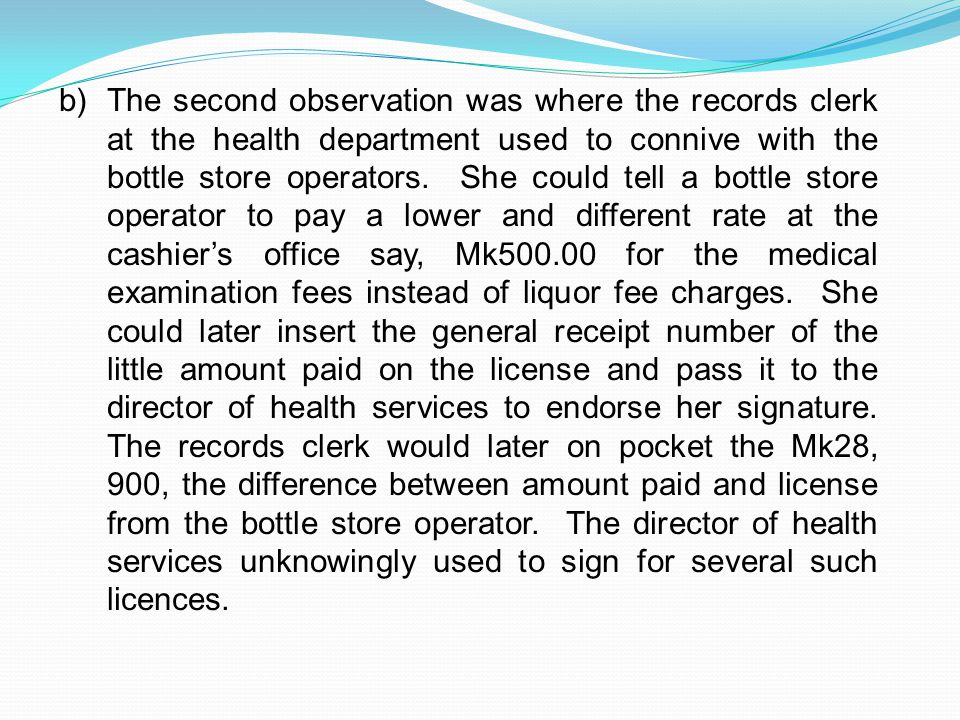 b)The second observation was where the records clerk at the health department used to connive with the bottle store operators.