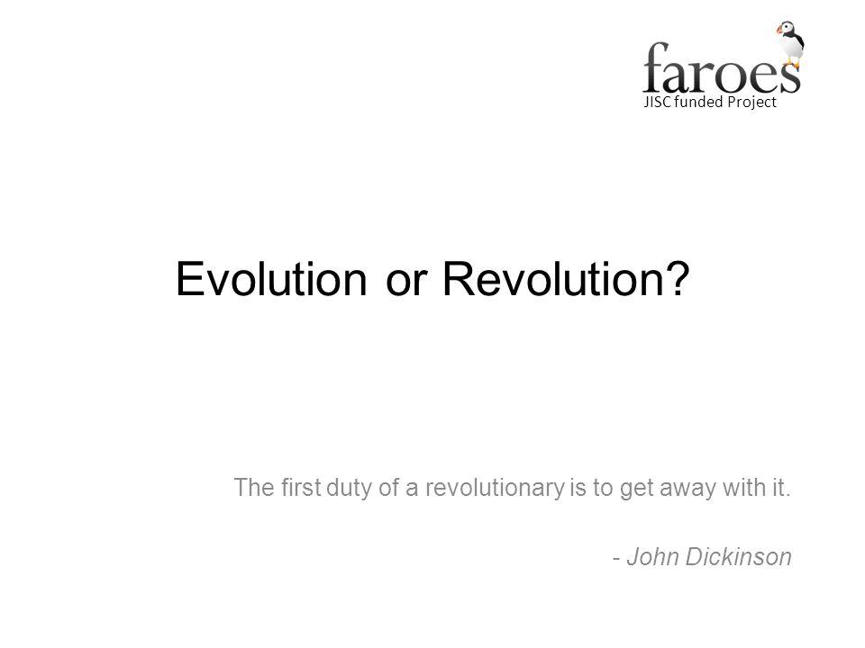 JISC funded Project Evolution or Revolution.