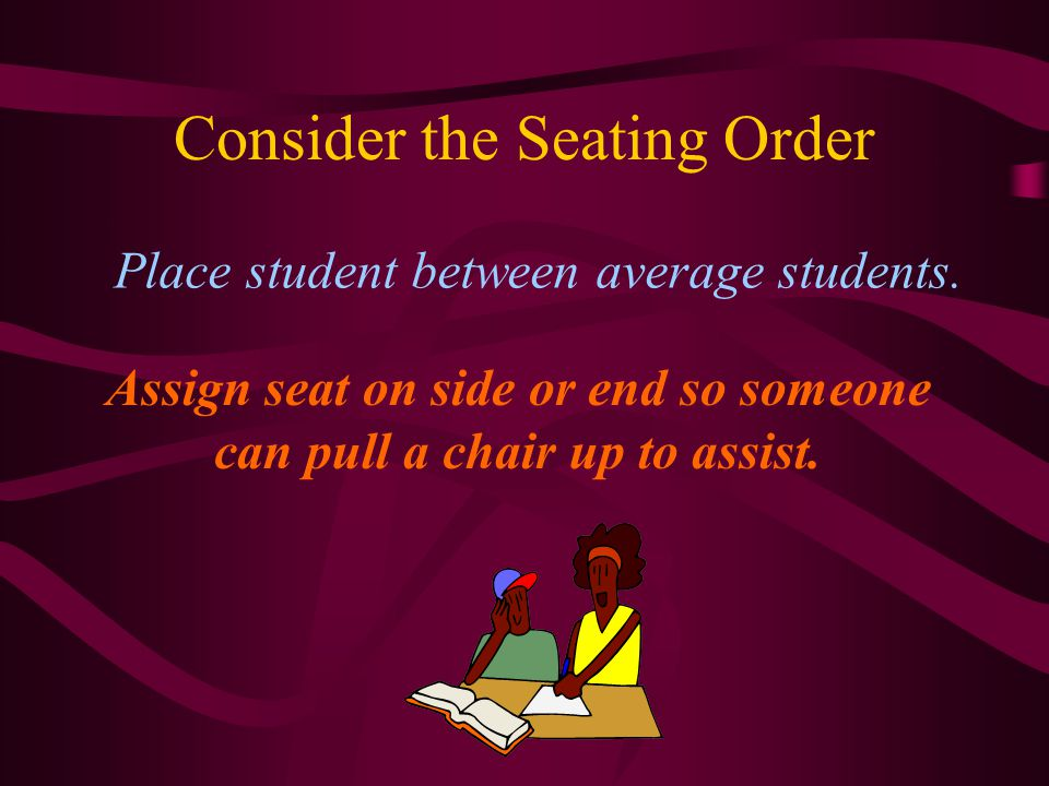 Consider the Seating Order Place student between average students.