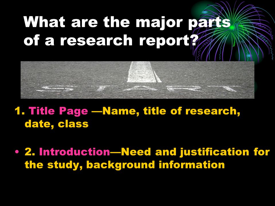 What are the major parts of a research report. 1.