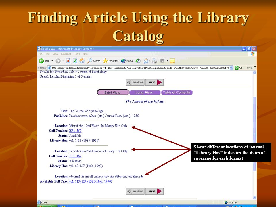 Shows different locations of journal… Library Has indicates the dates of coverage for each format