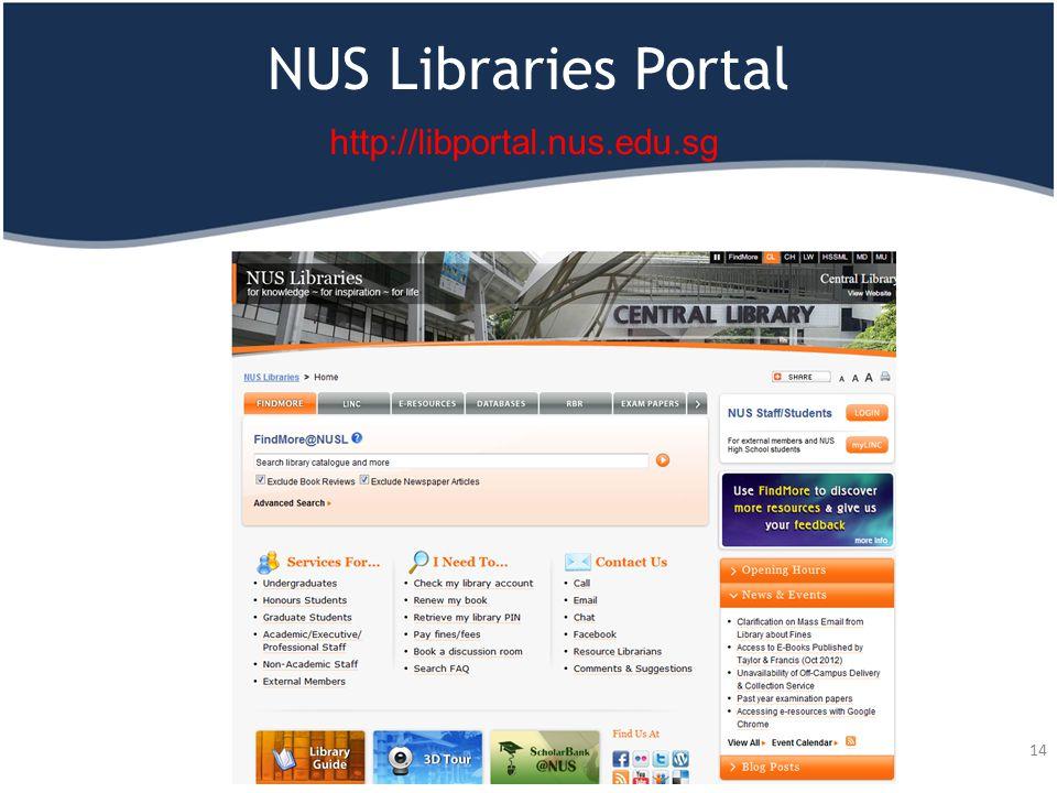 NUS Libraries Portal 14 http://libportal.nus.edu.sg