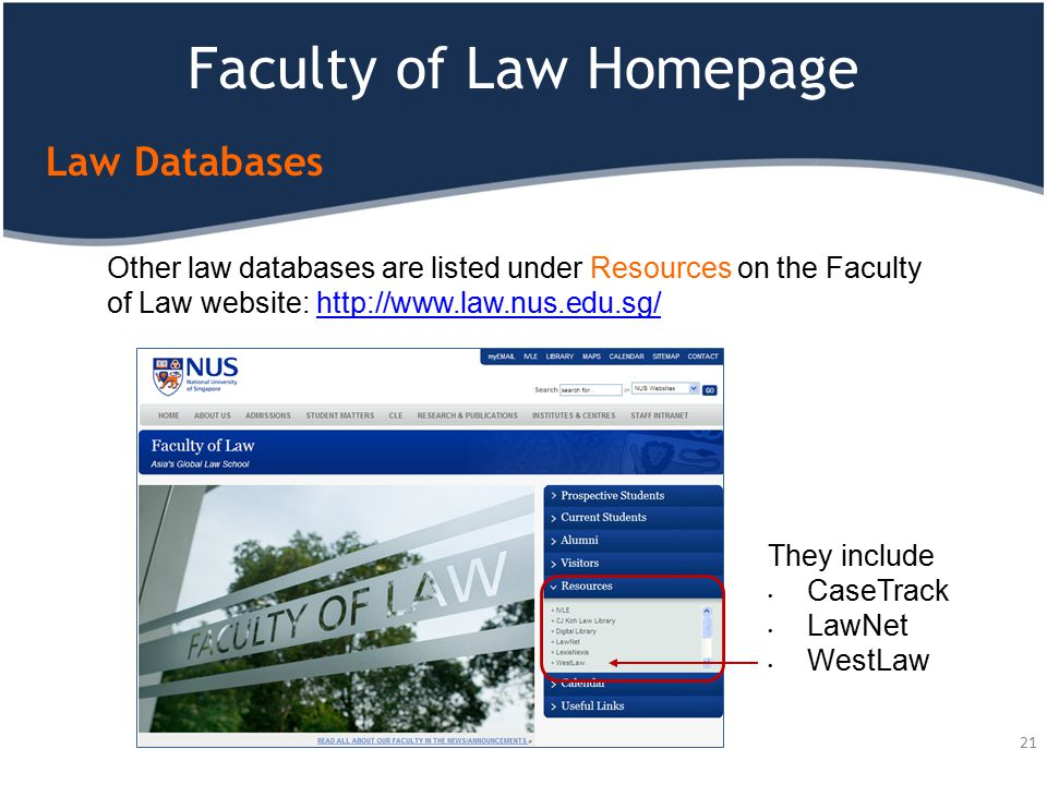 Faculty of Law Homepage Law Databases They include CaseTrack LawNet WestLaw Other law databases are listed under Resources on the Faculty of Law websi
