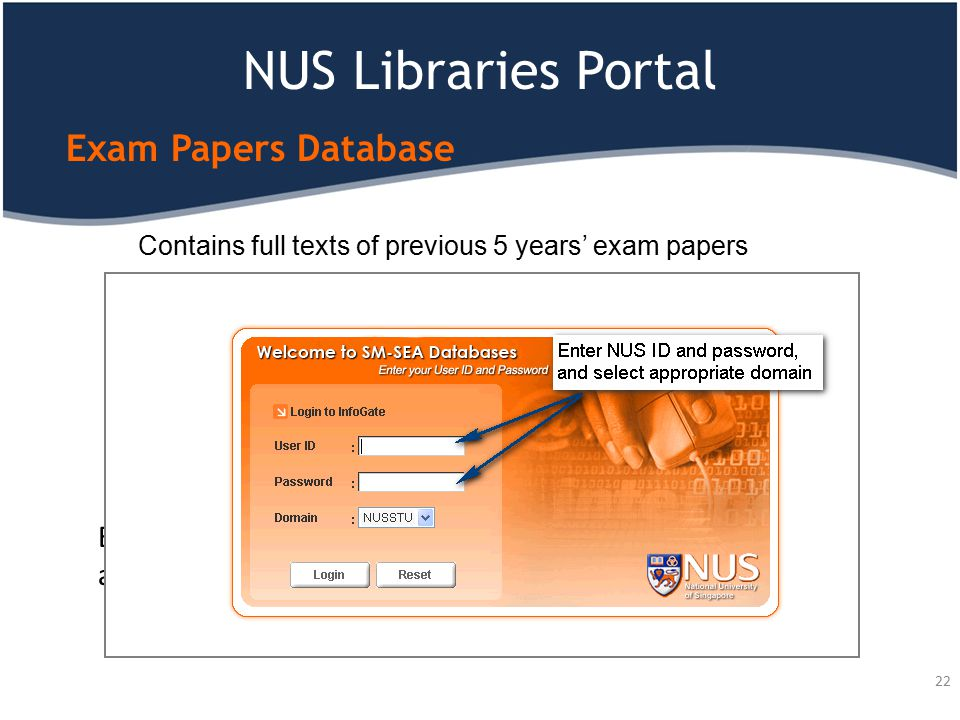NUS Libraries Portal Exam Papers Database Contains full texts of previous 5 years' exam papers Enter module code and click on search button Or just cl