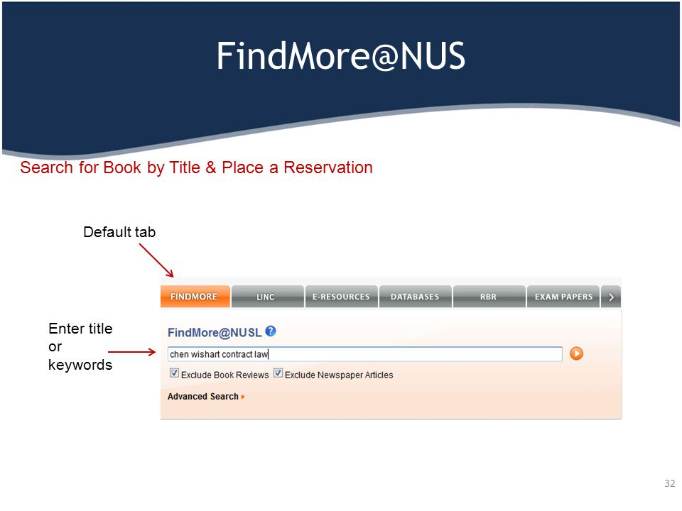 FindMore@NUS 32 Search for Book by Title & Place a Reservation Default tab Enter title or keywords