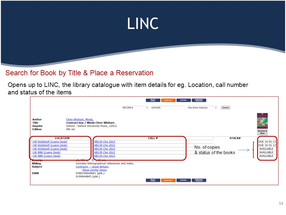 LINC 34 Search for Book by Title & Place a Reservation Opens up to LINC, the library catalogue with item details for eg. Location, call number and sta