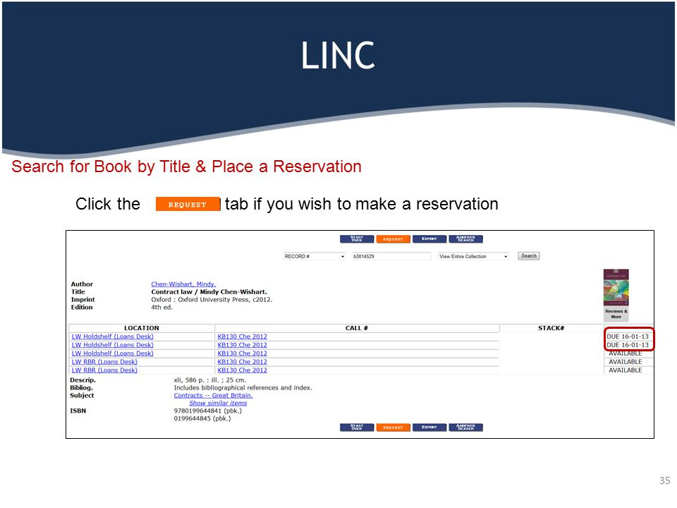 LINC 35 Search for Book by Title & Place a Reservation Click the tab if you wish to make a reservation