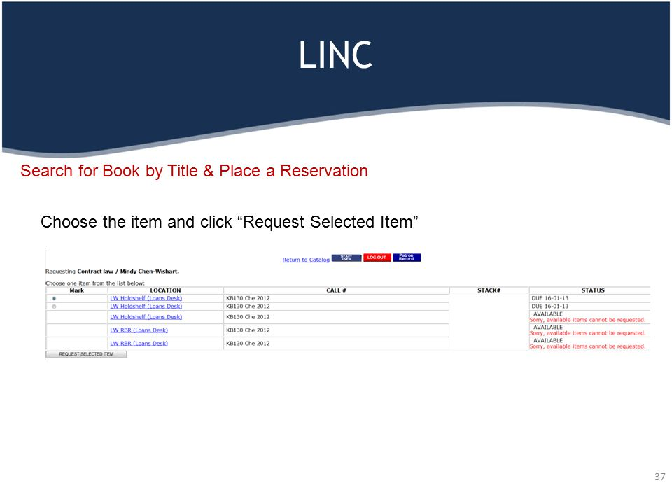 """LINC 37 Search for Book by Title & Place a Reservation Choose the item and click """"Request Selected Item"""""""