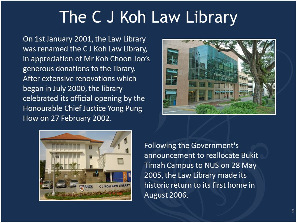 Library Collection The C J Koh Law Library has a rich collection of local, foreign and international legal resources.