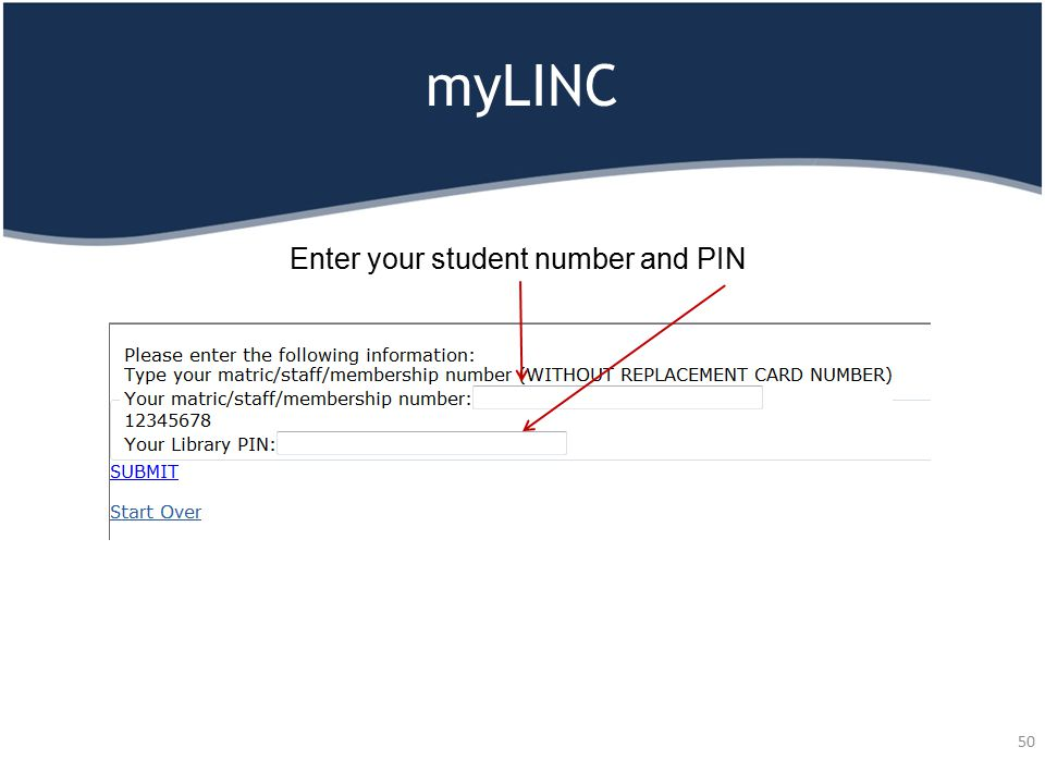 myLINC 50 Enter your student number and PIN
