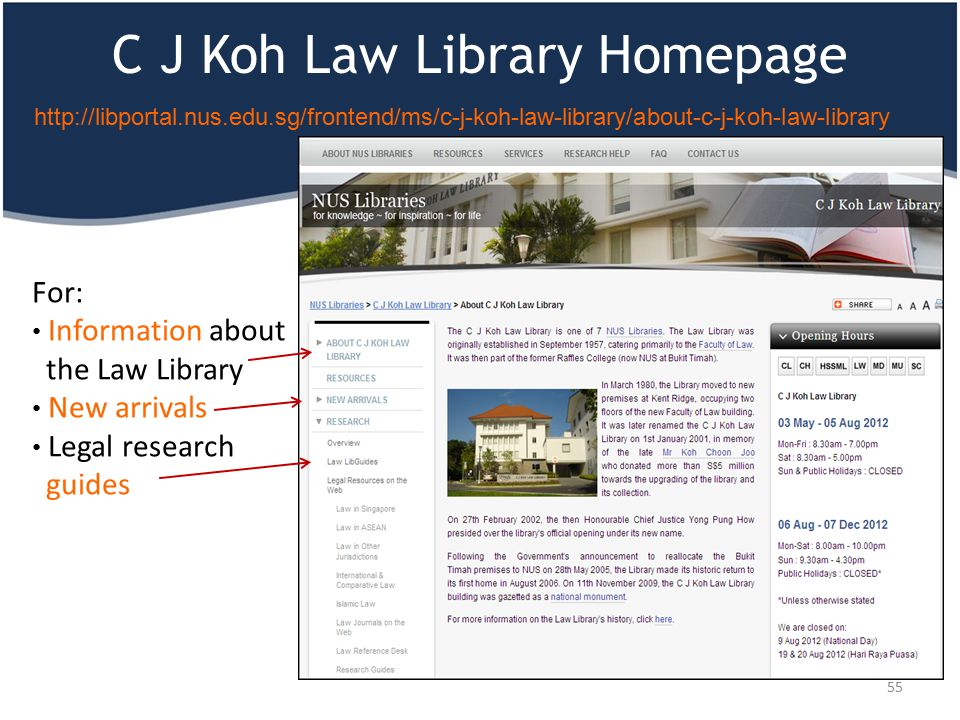 C J Koh Law Library Homepage 55 For: Information about the Law Library New arrivals Legal research guides http://libportal.nus.edu.sg/frontend/ms/c-j-
