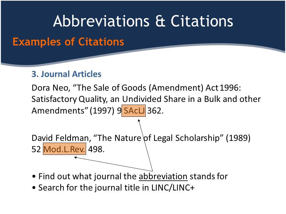 "Abbreviations & Citations Examples of Citations 3. Journal Articles Dora Neo, ""The Sale of Goods (Amendment) Act 1996: Satisfactory Quality, an Undivi"