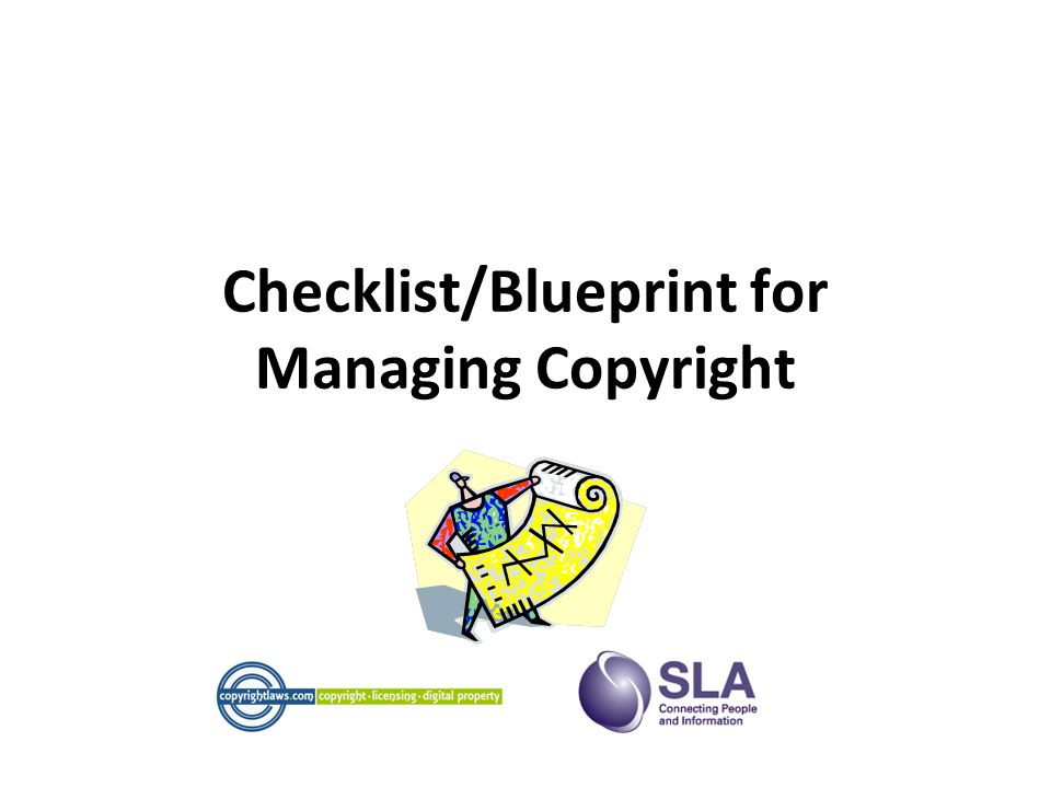 Checklist/Blueprint for Managing Copyright