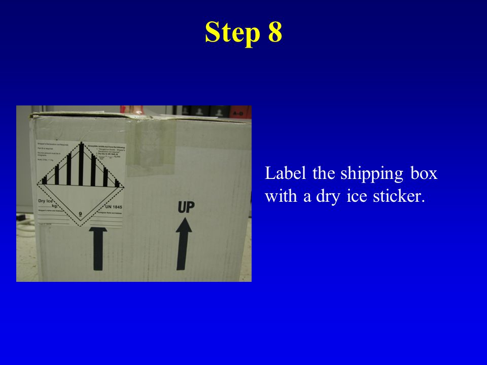 Step 9 Use a pre-printed label or marker to label each shipping box with the address of the recipient lab.