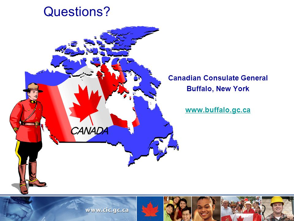 Questions Canadian Consulate General Buffalo, New York www.buffalo.gc.ca