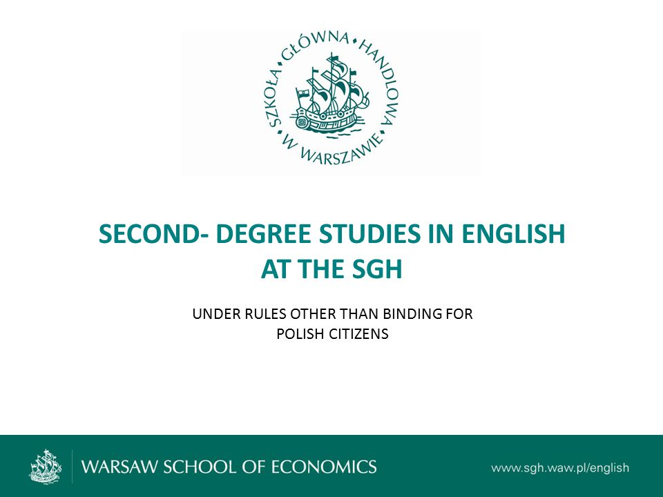 SECOND- DEGREE STUDIES IN ENGLISH AT THE SGH UNDER RULES OTHER THAN BINDING FOR POLISH CITIZENS