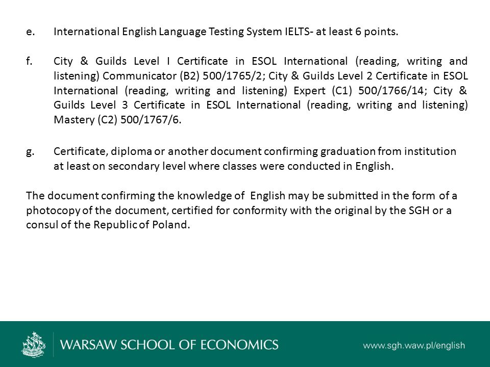 e.International English Language Testing System IELTS- at least 6 points.