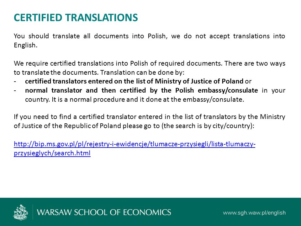 CERTIFIED TRANSLATIONS You should translate all documents into Polish, we do not accept translations into English.