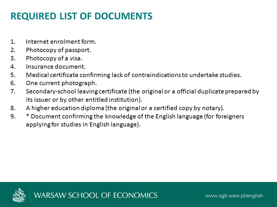 REQUIRED LIST OF DOCUMENTS 1. Internet enrolment form.