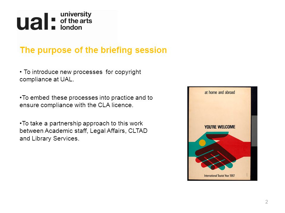 To introduce new processes for copyright compliance at UAL.