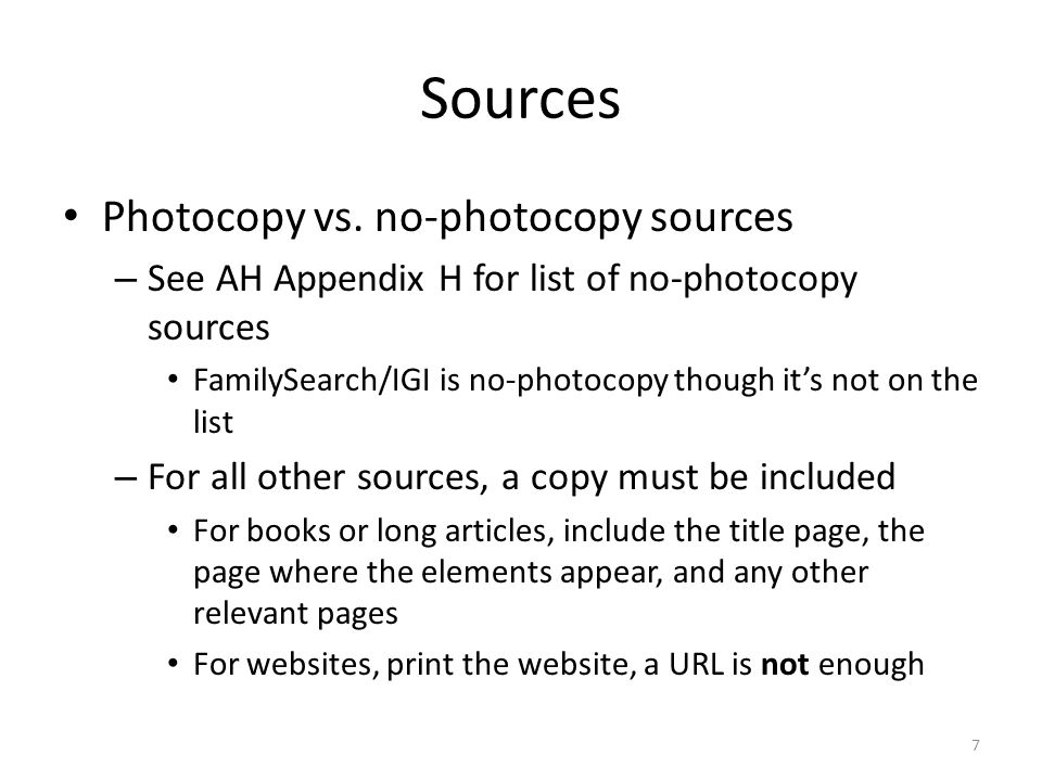 What to include in documentation If it's a photocopy source, include the photocopies.