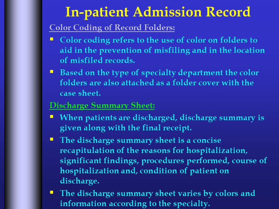 In-patient Admission Record Color Coding of Record Folders:  Color coding refers to the use of color on folders to aid in the prevention of misfiling and in the location of misfiled records.