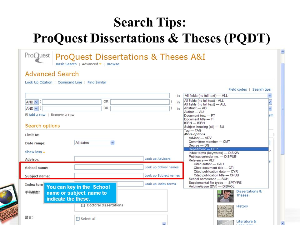 Search Tips: ProQuest Dissertations & Theses (PQDT) You can key in the School name or subject name to indicate the these.