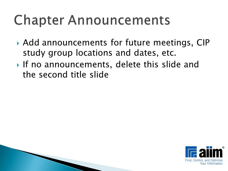  Add announcements for future meetings, CIP study group locations and dates, etc.