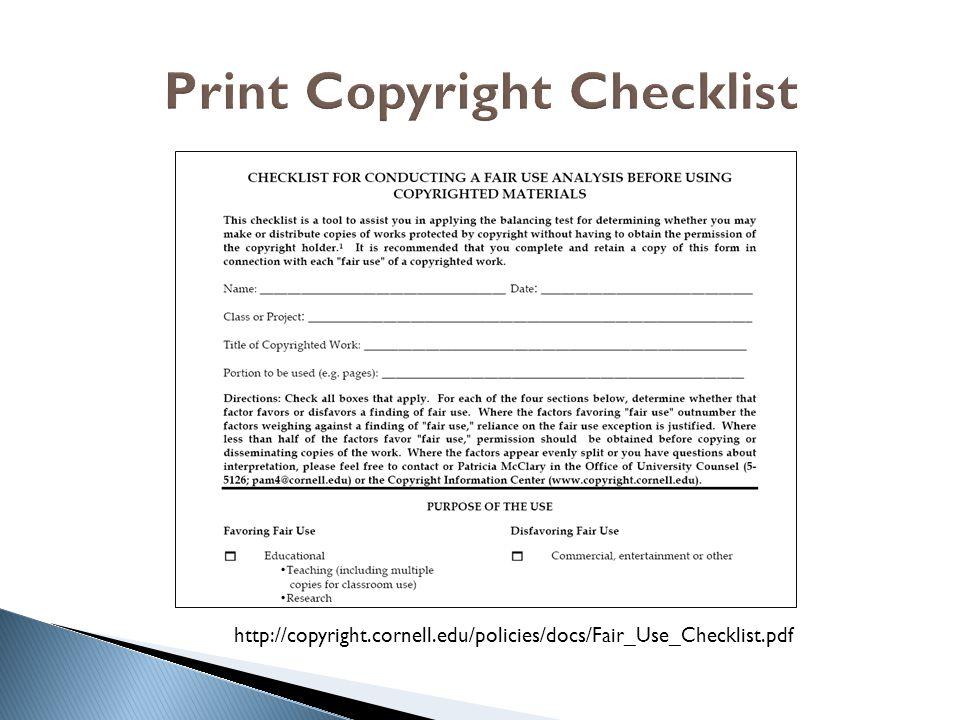 http://copyright.cornell.edu/policies/docs/Fair_Use_Checklist.pdf