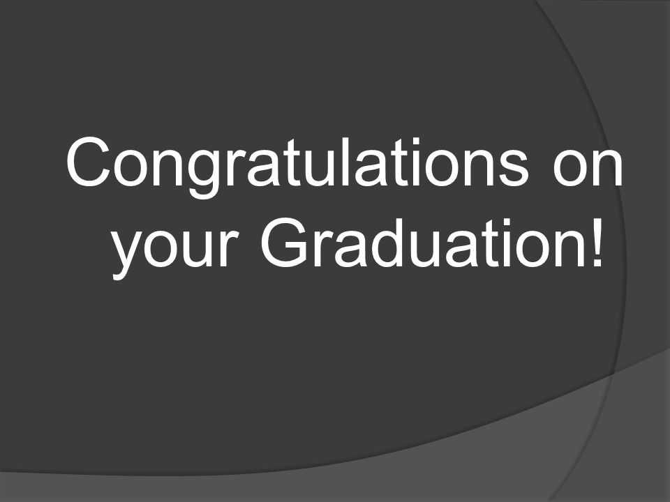 Congratulations on your Graduation!