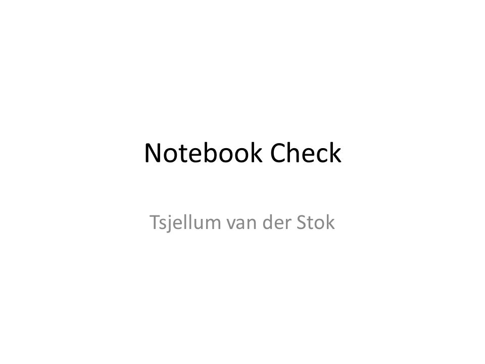 Notebook Check Tsjellum van der Stok