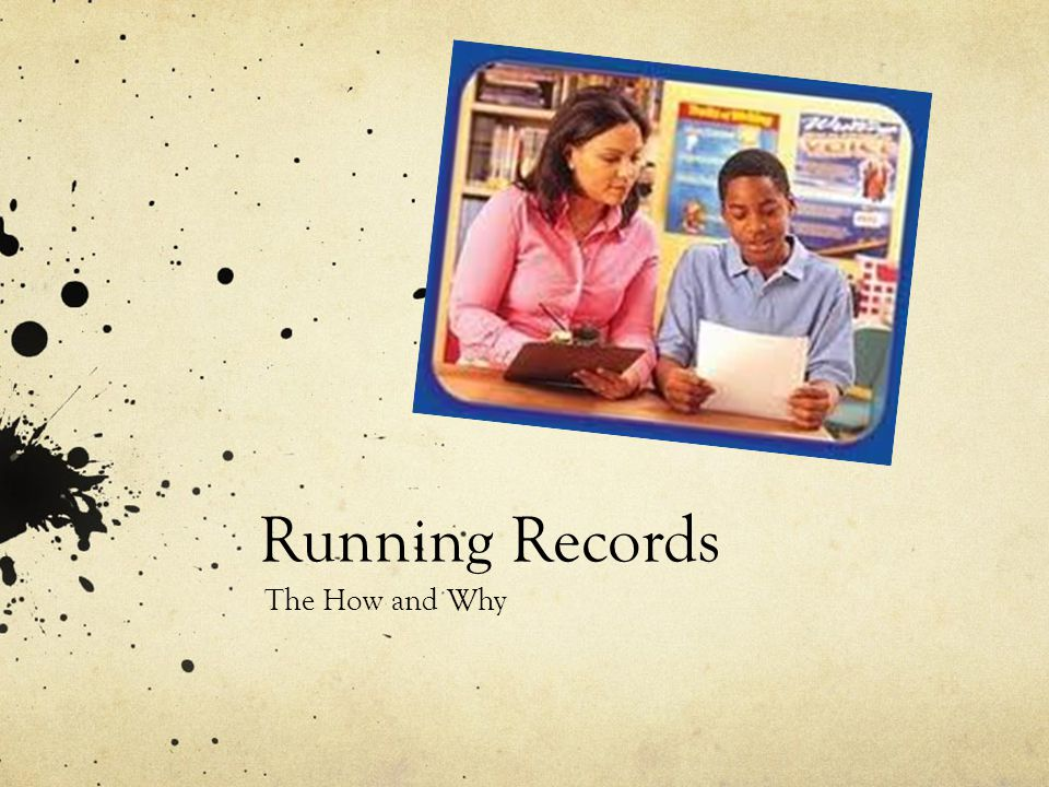 Running Records The How and Why