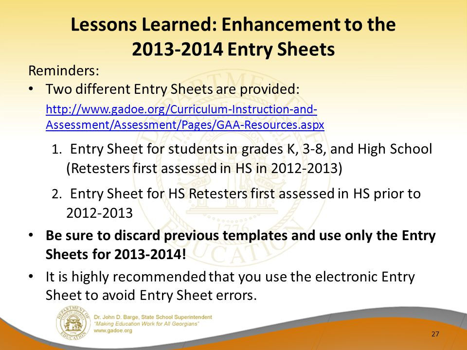 Lessons Learned: Enhancement to the 2013-2014 Entry Sheets Reminders: Two different Entry Sheets are provided: http://www.gadoe.org/Curriculum-Instruc
