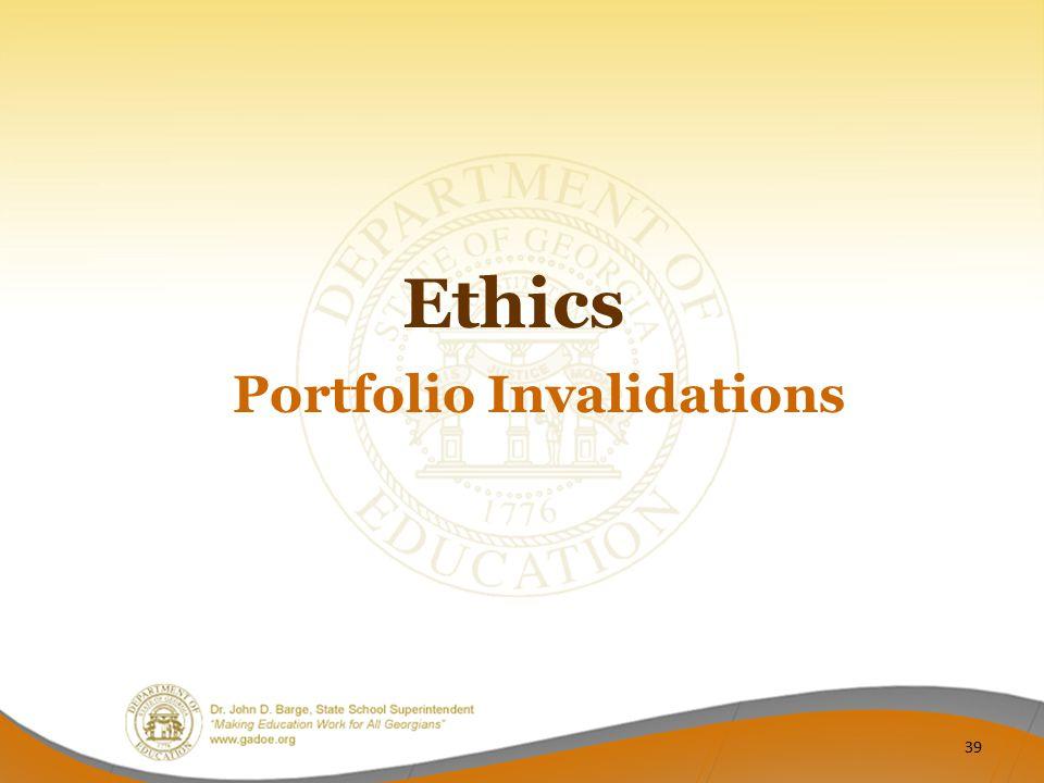 Ethics Portfolio Invalidations 39