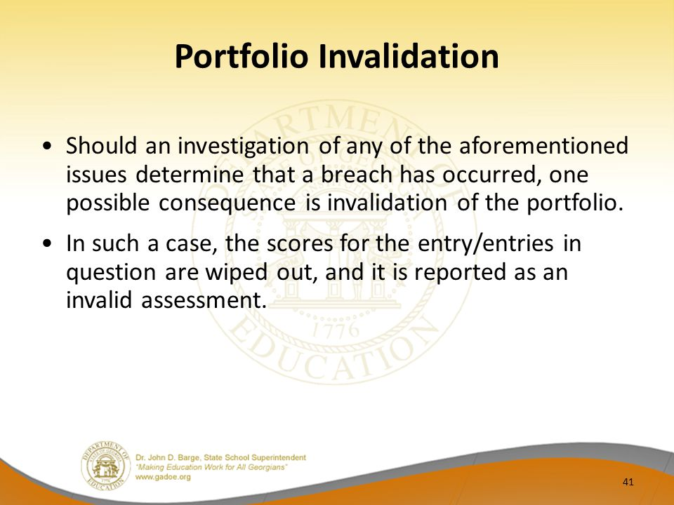 Portfolio Invalidation Should an investigation of any of the aforementioned issues determine that a breach has occurred, one possible consequence is invalidation of the portfolio.