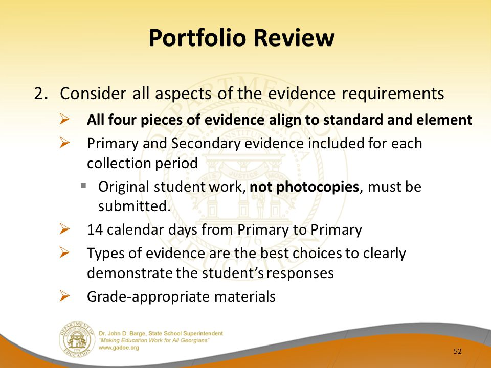 Portfolio Review 2. Consider all aspects of the evidence requirements  All four pieces of evidence align to standard and element  Primary and Second
