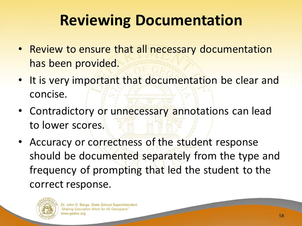 Reviewing Documentation Review to ensure that all necessary documentation has been provided. It is very important that documentation be clear and conc