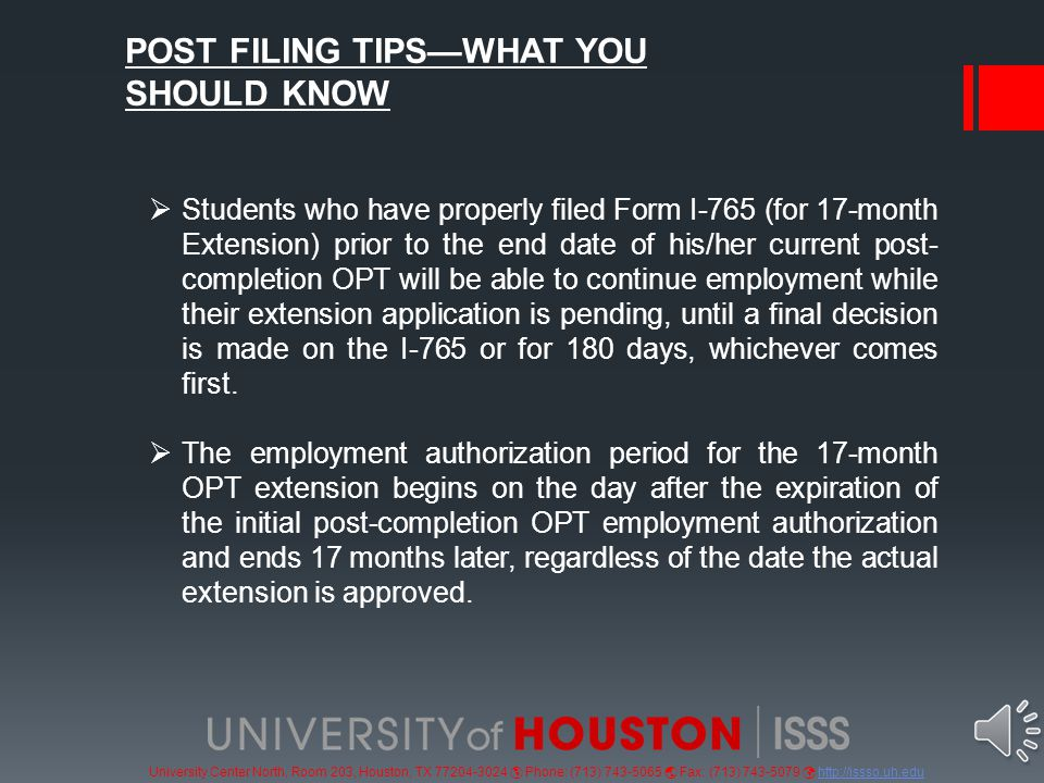 University Center North, Room 203, Houston, TX 77204-3024  Phone: (713) 743-5065  Fax: (713) 743-5079 http://issso.uh.eduhttp://issso.uh.edu ISSS recommends that you mail your application package in a verifiable manner (such as certified with proof of delivery receipt).