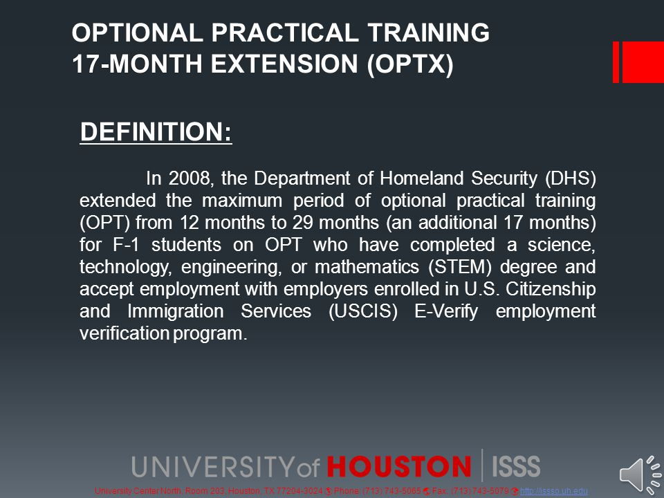 University Center North, Room 203, Houston, TX 77204-3024  Phone: (713) 743-5065  Fax: (713) 743-5079 http://issso.uh.eduhttp://issso.uh.edu STEPS FOR APPLYING FOR 17-MONTH STEM EXTENSION 1.LISTEN TO THE PRESENTATION, AND FOLLOWING ALL THE STEPS OUTLINED IN THE POWERPOINT 2.SCHEDULE AN APPOINTMENT WITH A COUNSELOR (PHONE OR IN PERSON) 3.SUBMIT THE REQUIRED DOCUMENTS BY MAIL OR IN PERSON 4.FOLLOW ALL INSTRUCTIONS PROVIDED BY COUNSELOR