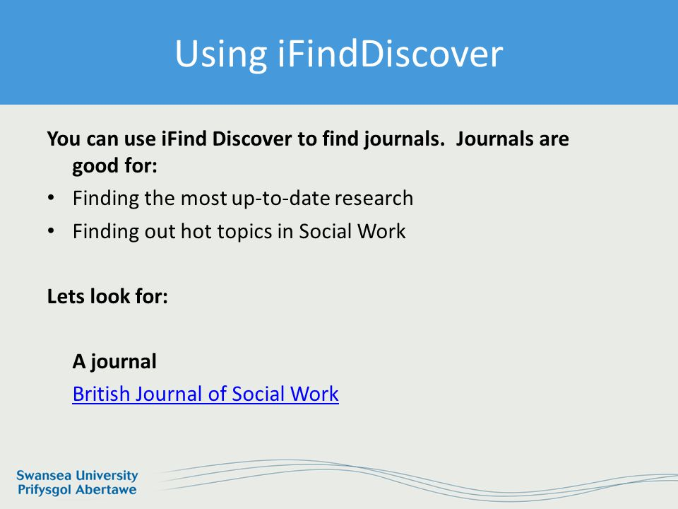 Information Services and Systems Using iFind Discover You can use iFind Discover to find journals.