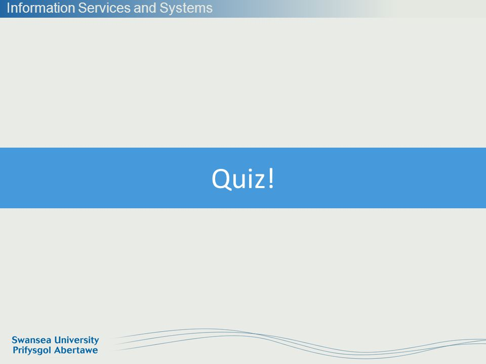 Information Services and Systems Quiz!