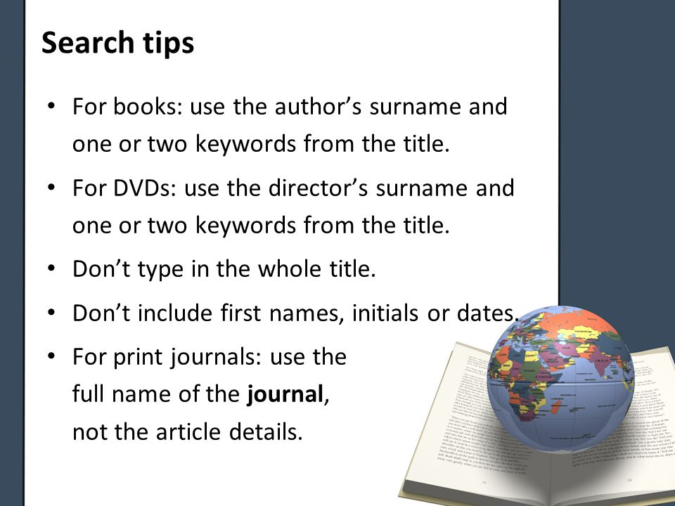 Search tips For books: use the author's surname and one or two keywords from the title.