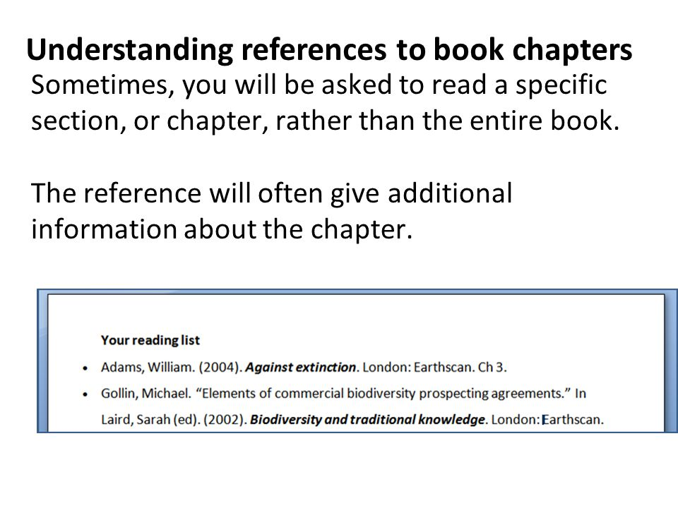 Sometimes, you will be asked to read a specific section, or chapter, rather than the entire book.