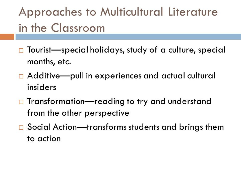 Categories of Multicultural Literature  Culturally Specific  Generically American  Culturally Neutral