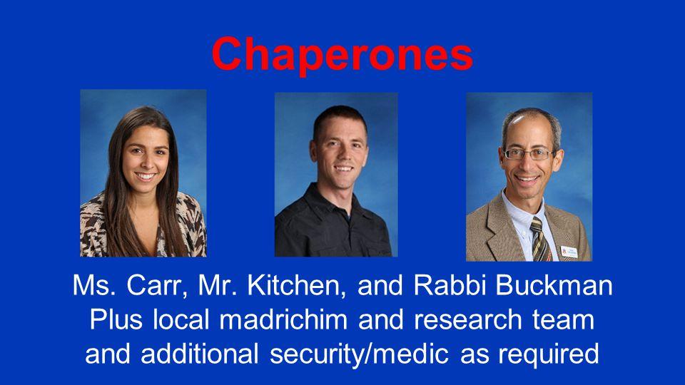 Chaperones Ms. Carr, Mr.