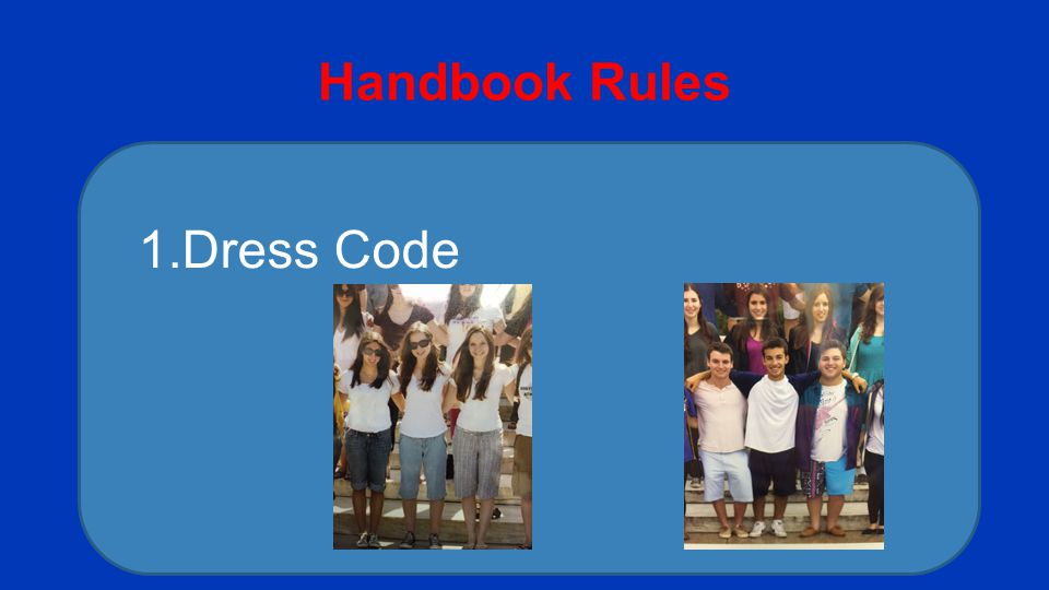 Handbook Rules 1.Dress Code
